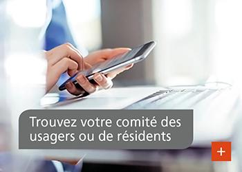 Trouvez votre comité des usagers ou de résidents