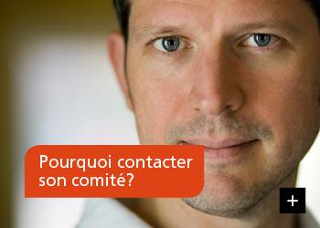 Pourquoi contacter son comité?