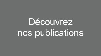 Découvrez nos publications