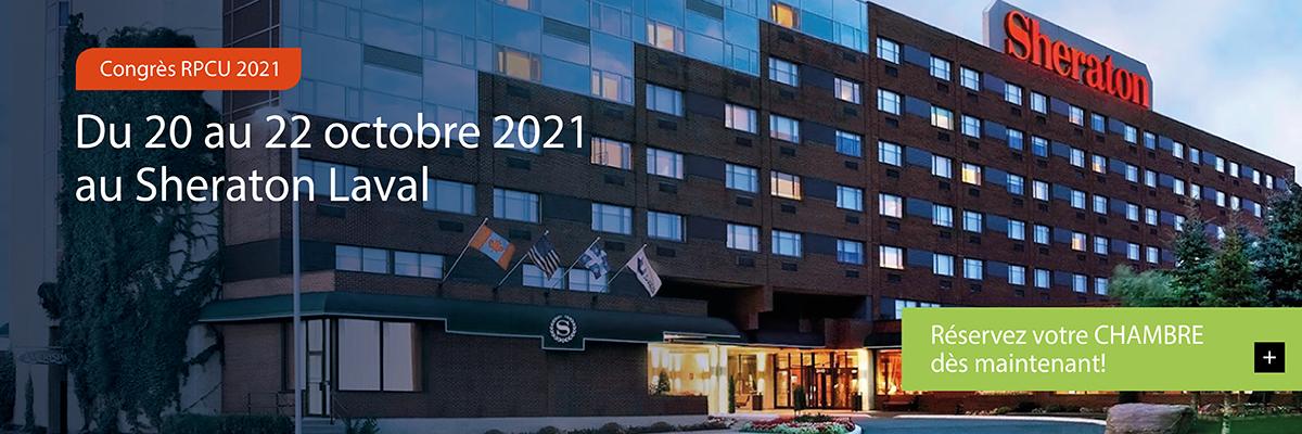 Le congrès RPCU 2021 aura lieu du 20 au 22 octobre 2021 au Sheraton Laval. Les réservations de chambres peuvent se faire à compter de maintenant. Image : le Sheraton Laval.