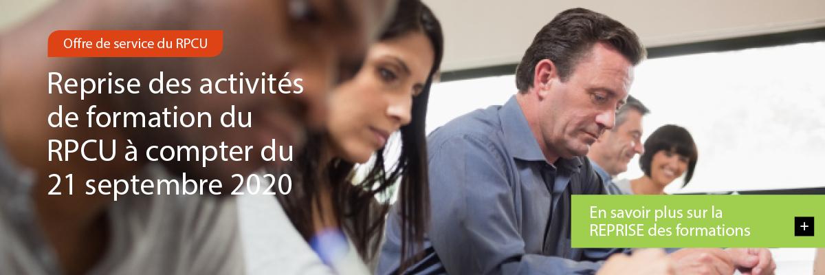 Image défilante montrant des personnes suivant une formation. Texte : « Offre de service du RPCU – Reprise des activités de formation du RPCU à compter du 21 septembre 2020 – En savoir plus sur la REPRISE des formations. »
