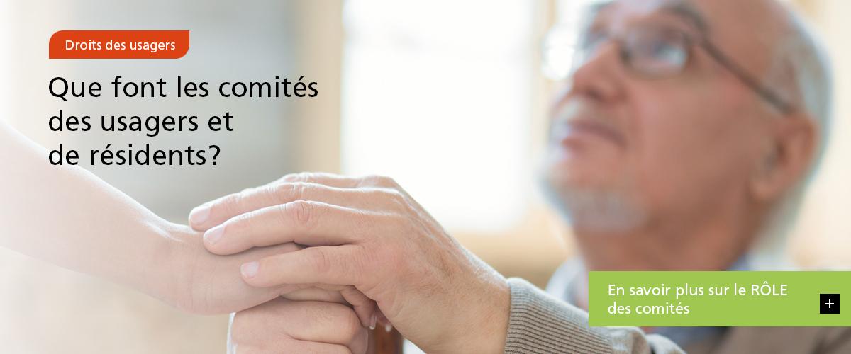 Droits des usagers – Que font les comités des usagers et de résidents? – En savoir plus sur le RÔLE des comités